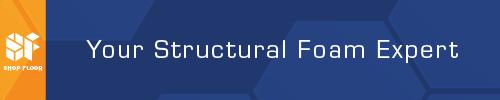 You Structural Foam Expert